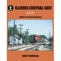 484-1618 Illinois Central Gulf Volume 1: Across th_35771